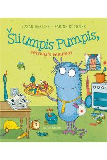 Šliumpis Pumpis, vėlyvasis maumas | Susan Kreller
