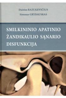 Smilkinio apatinio žandikaulio sąnario disfunkcija | Dainius Razukevičius, Simonas Grybauskas