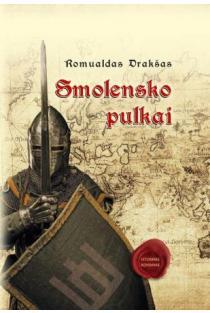 Smolensko pulkai | Romualdas Drakšas
