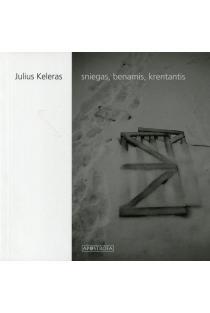 Sniegas, benamis, krentantis | Julius Keleras