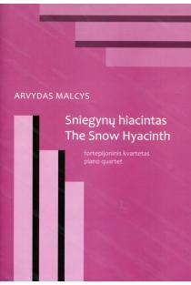 Sniegynų hiacintas. Fortepijoninis kvartetas | Arvydas Malcys