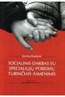 Socialinis darbas su specialiųjų poreikių turinčiais asmenimis | Janina Kiušaitė