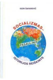 Socializmas - pasaulinis istorijos reiškinys | Igor Šafarevič