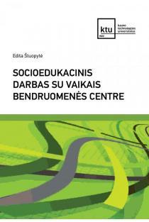Socioedukacinis darbas su vaikais bendruomenės centre | Edita Štuopytė