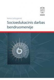 Socioedukacinis darbas bendruomenėje | Irena Leliūgienė