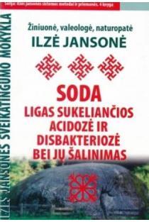 Soda. Ligas sukeliančias acidozė ir disbakteriozė bei jų šalinimas | Ilze Jansone