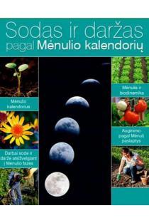 Sodas ir daržas pagal Mėnulio kalendorių |