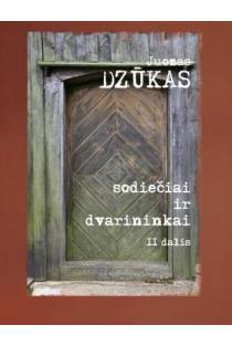 Sodiečiai ir dvarininkai, 2 dalis | Juozas Dzūkas