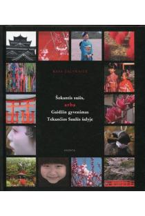 Šokantis sušis, arba Gaidžin gyvenimas Tekančios Saulės šalyje | Rasa Žalynaitė