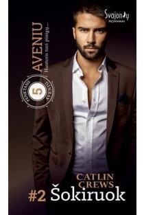 "Šokiruok (2-oji serijos ""5-asis Aveniu"" knyga) | Caitlin Crews"