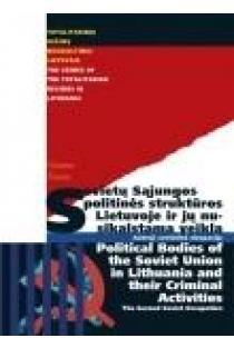 Sovietų sąjungos politinės struktūros Lietuvoje ir jų nusikalstama veikla. Antroji sovietinė okupacija   V.Tininis