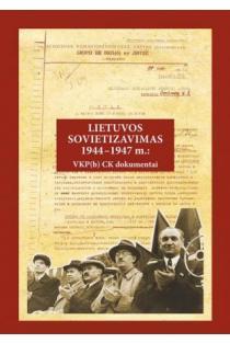 Lietuvos sovietizavimas, 1944-1947 m. VKP(b) CK dokumentai | Sud. Mindaugas Pocius
