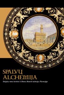 Spalvų alchemija | Sud. Daiva Mitrulevičiūtė