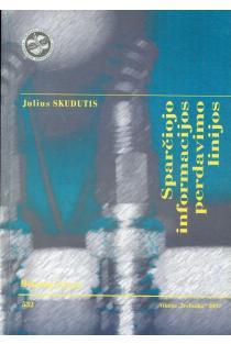 Sparčiojo informacijos perdavimo linijos | Julius Skudutis