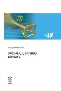 Specialiųjų siuvinių kūrimas | Vitalija Masteikaitė