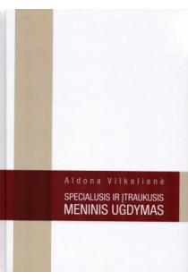 Specialusis ir įtraukusis meninis ugdymas | Aldona Vilkelienė