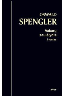 Vakarų saulėlydis: pasaulio istorijos morfologijos apmata | Oswald Spengler