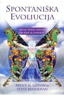 Spontaniška evoliucija   Bruce H. Lipton, Steve Bhaerman