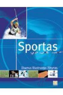 Sportas. Išsamus iliustruotas žinynas | Denis Fourny, Benoit Fradette, Jean Gounelle ir kt.