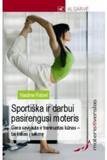 Moteris@verslas. Sportiška ir darbui pasirengusi moteris | Nadine Rebel