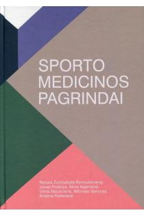 Sporto medicinos pagrindai (2-as leidimas) | R. Žumbakytė, J. Poderys, A. Kajėnienė ir kt.