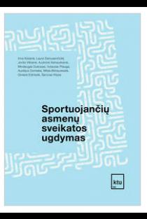 Sportuojančių asmenų sveikatos ugdymas. Pratybos ir laboratoriniai darbai | Irina Klizienė, Laura Daniusevičiūtė, Jovita Vilkienė ir kt.