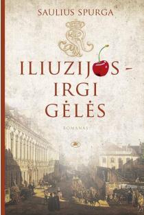 Iliuzijos – irgi gėlės | Saulius Spurga