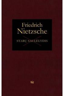 Stabų saulėlydis, arba Kaip filosofuojama kūju | Friedrich Nietzsche