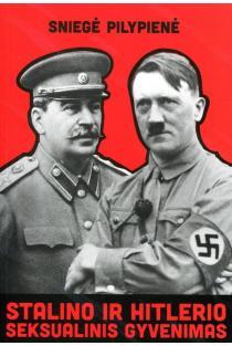 Stalino ir Hitlerio seksualinis gyvenimas | Sniegė Pilypienė