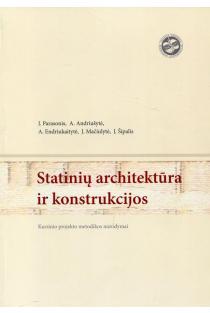 Statinių architektūra ir konstrukcijos. Kursinio projekto metodikos nurodymai | J. Parasonis, A. Andriušytė, A. Endriukaitytė, J. Mačiulytė, J. Šipalis