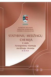 Statybinių medžiagų chemija, II d. | Alfredas Balandis, Rimvydas Kaminskas ir kt.
