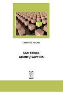 Statybinės gruntų savybės | Kazimieras Valiūnas