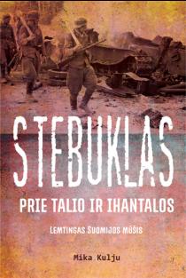Stebuklas prie Talio ir Ihantalos: lemtingas Suomijos mūšis | Mika Kulju