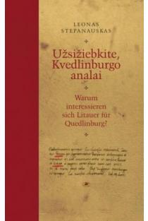 Užsižiebkite, Kvedlinburgo analai | Leonas Stepanauskas