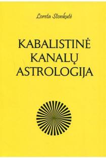 Kabalistinė kanalų astrologija | Loreta Stonkutė