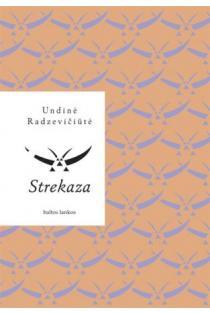 Strekaza | Undinė Radzevičiūtė