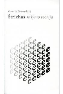 Štrichas: rašymo teorija | Gerrit Noordzij