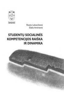 Studentų socialinės kompetencijos raiška ir dinamika | Rosita Lekavičienė, Dalia Antinienė