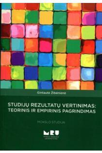 Studijų rezultatų vertinimas: teorinis ir empirinis pagrindimas | Gintautė Žibėnienė