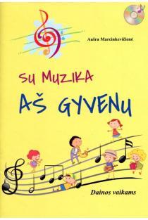 Su muzika aš gyvenu (su CD) | Aušra Marcinkevičienė