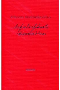 Sufalsifikuoti dienoraščiai | Alfonsas Andriuškevičius