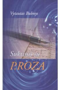 Suktinis su P.ROZA   Vytautas Bubnys