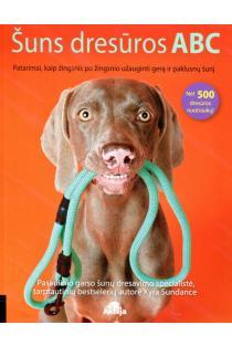 Šuns dresūros ABC: patarimai, kaip žingsnis po žingsnio užauginti gerą ir paklusnų šunį | Kyra Sundance