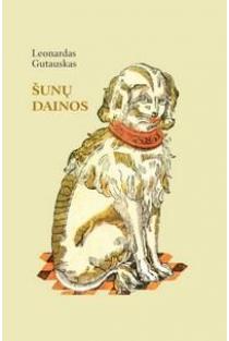 Šunų dainos | Leonardas Gutauskas