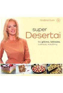 Super desertai. Be glitimo, laktozės, cukraus, kiaušinių | Gražina GUM