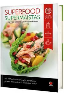 Superfood. Supermaistas | Neringa Kalasauskaitė-Levandovska