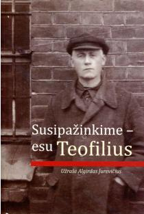 Susipažinkime - esu Teofilius | Algirdas Jurevičius