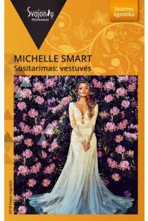 Susitarimas: vestuvės (Jausmų egzotika) | Michelle Smart