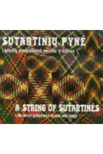 Sutartinių pynė: lietuvių daugiabalsė muzika ir dainos | A String of Sutartines: lithuanian polyphonic music and songs (CD) |