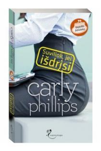 Suviliok, jei išdrįsi | Carly Phillips